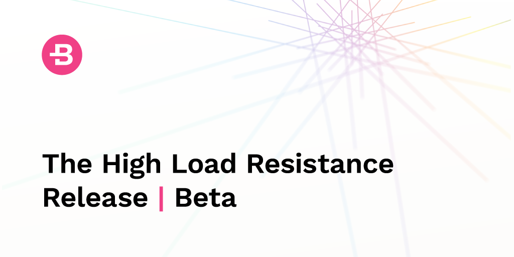 High Load Resistance - Beta Release