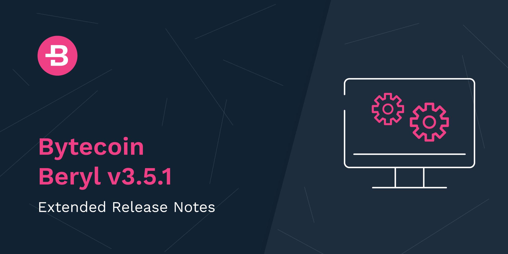 Bytecoin Beryl v3.5.1 Extended Release Notes