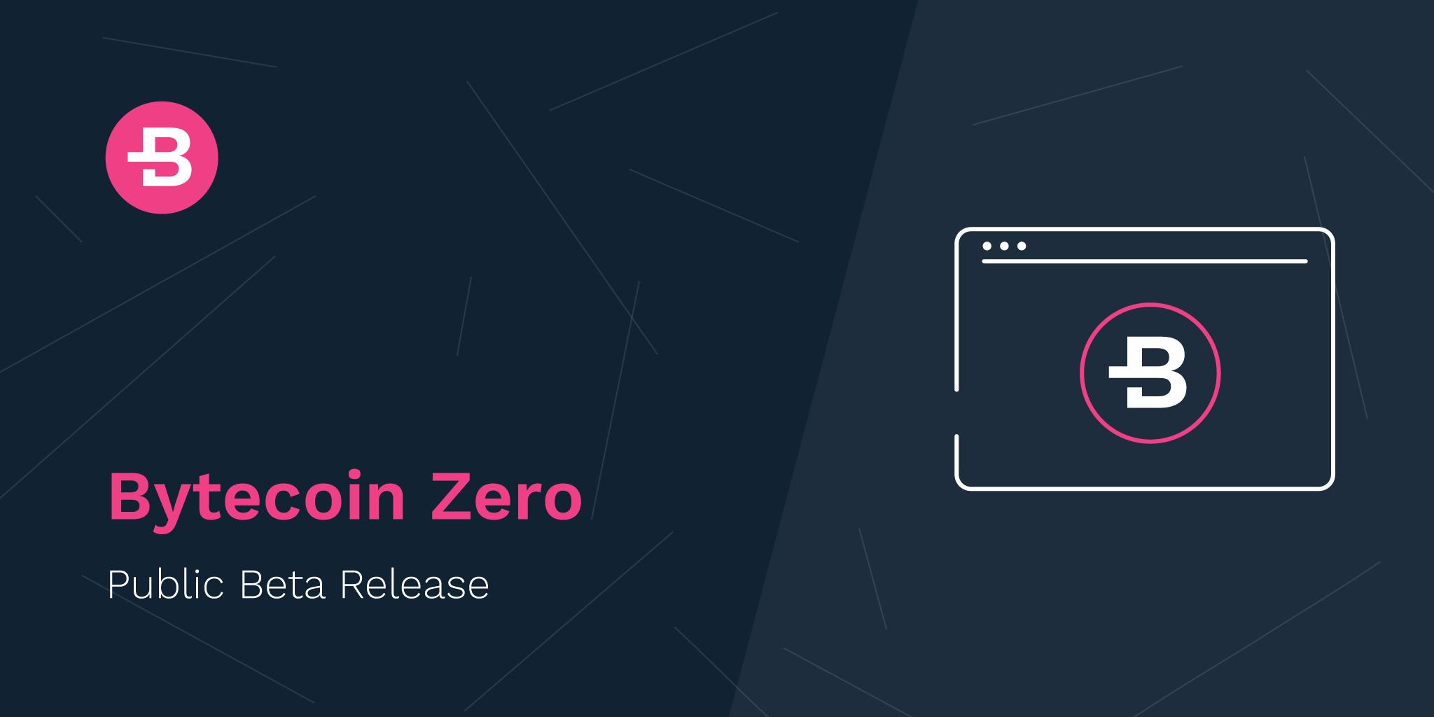 Bytecoin Zero Public Beta Release
