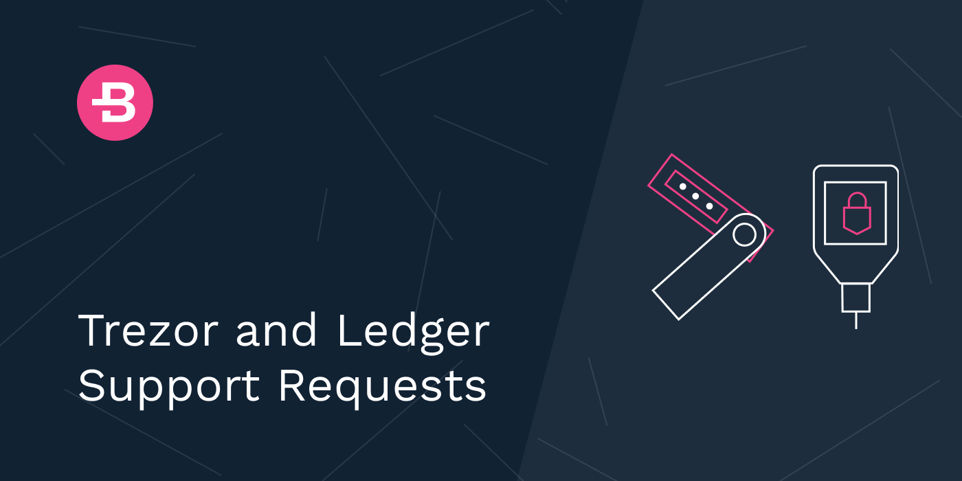 Trezor and Ledger Support Requests