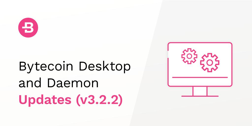 Bytecoin Desktop And Daemon Update (v3.2.2)