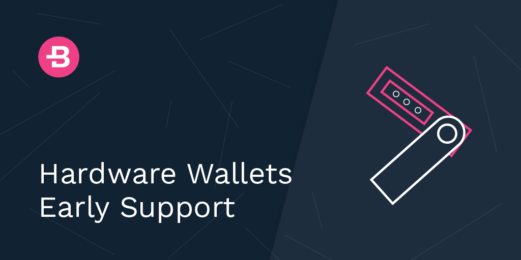 Hardware Wallets Early Support